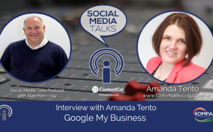Amanda Tento Google My Business Interview on The Social Media Talks Podcast with Alan Hennessy from Kompass Media